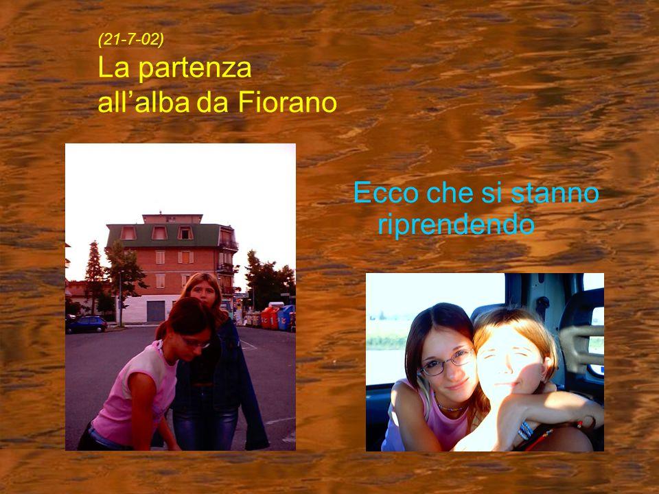 (21-7-02) La partenza all'alba da Fiorano Ecco che si stanno riprendendo