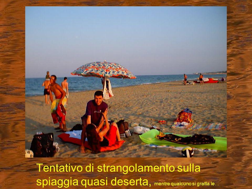Tentativo di strangolamento sulla spiaggia quasi deserta, mentre qualcuno si gratta le…