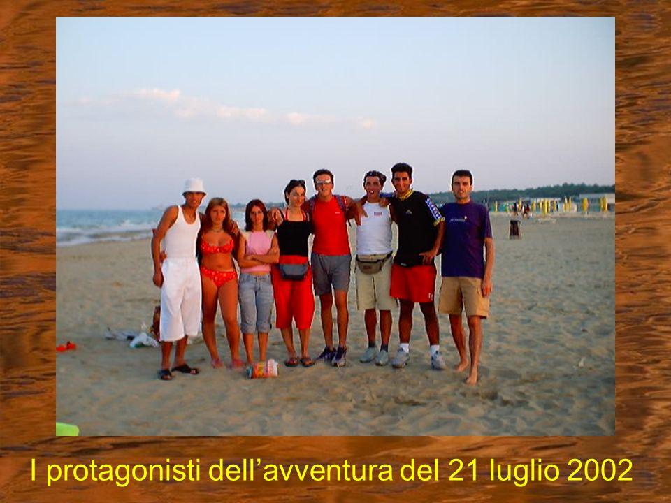 I protagonisti dell'avventura del 21 luglio 2002