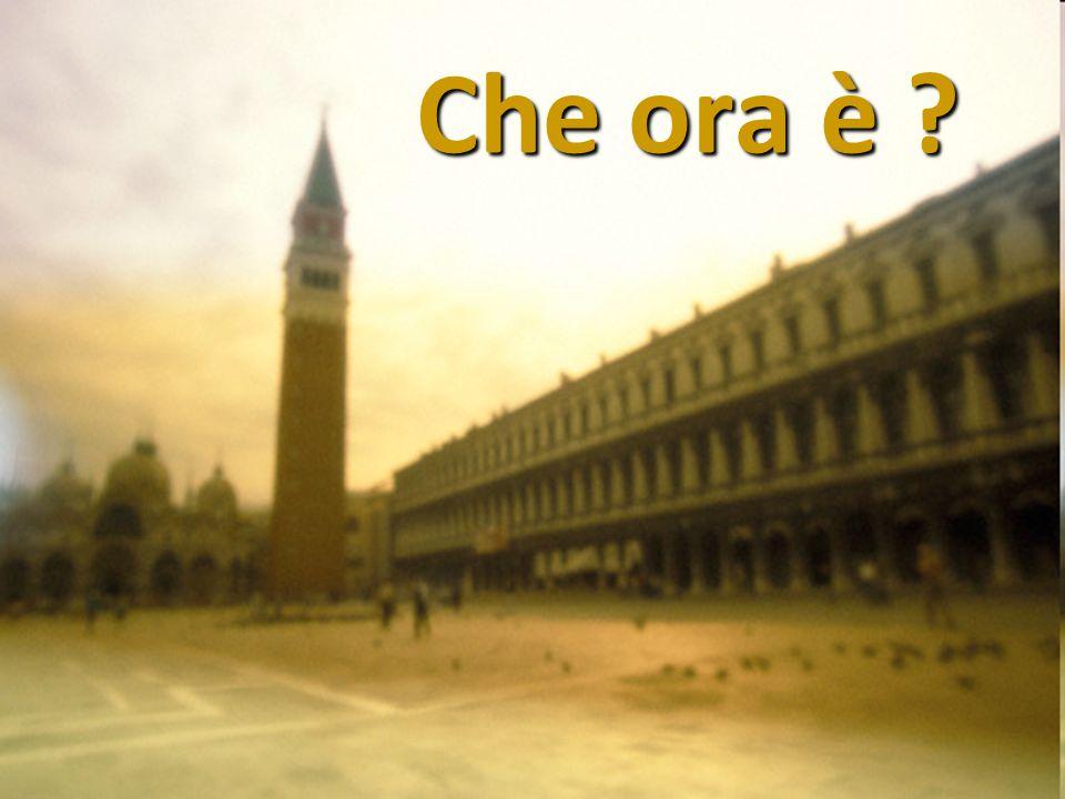Vocabolario Ora, minuto Orologio Che ora è.Che ore sono.