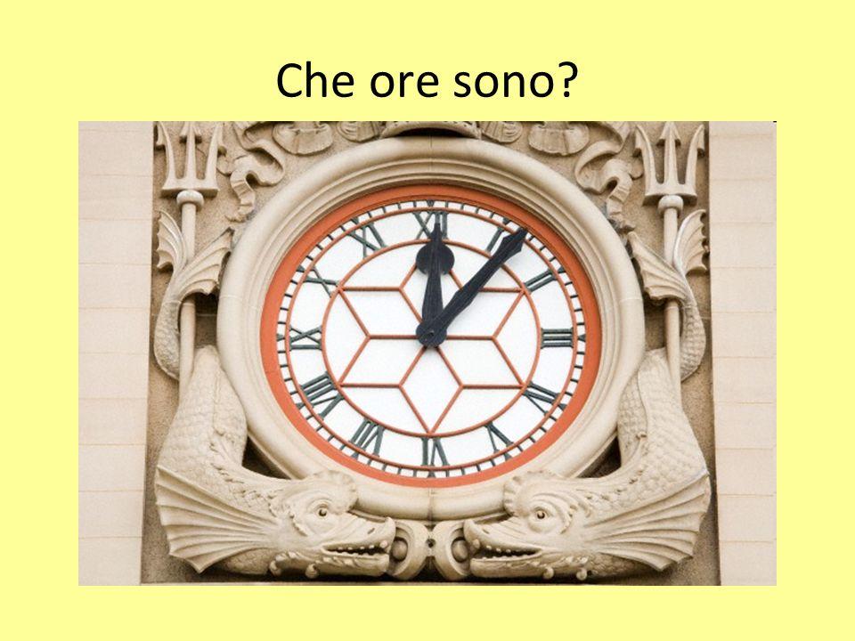 Che ore sono?