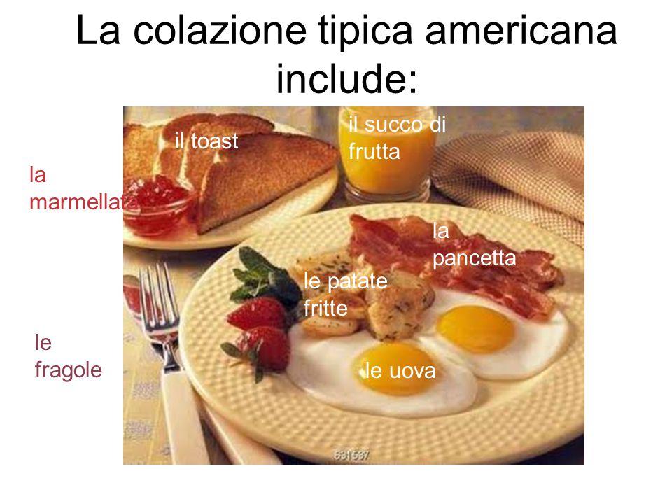 La colazione tipica americana include: il succo di frutta il toast la marmellata le uova la pancetta le patate fritte le fragole