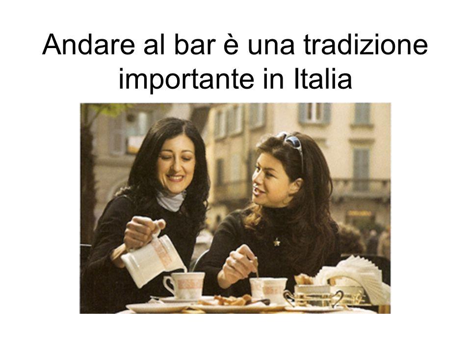 Andare al bar è una tradizione importante in Italia