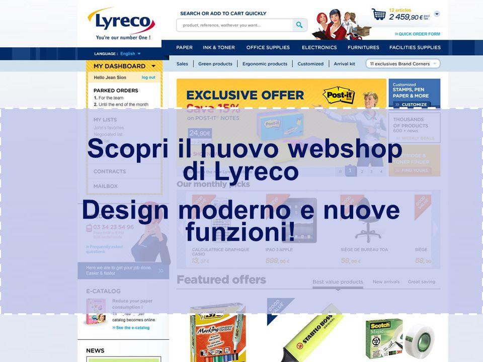 Confidential – graphic materials for illustration only Scopri il nuovo webshop di Lyreco Design moderno e nuove funzioni!