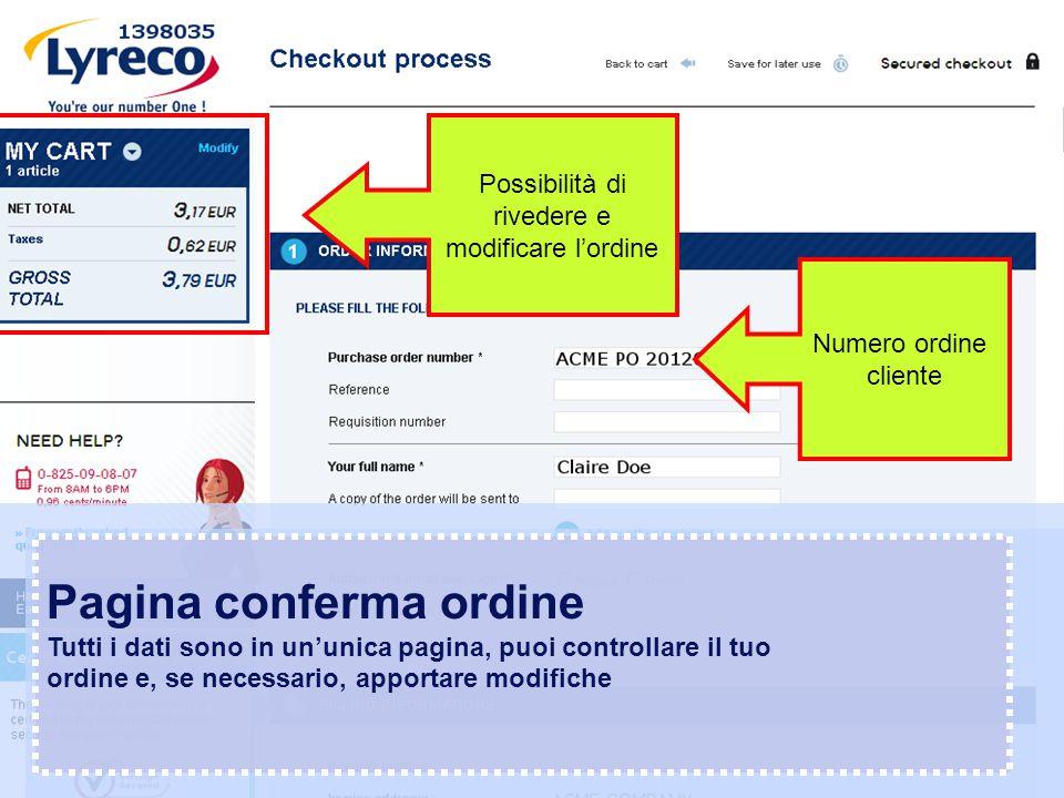 Confidential – graphic materials for illustration only Pagina conferma ordine Tutti i dati sono in un'unica pagina, puoi controllare il tuo ordine e,