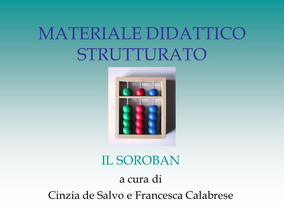 MATERIALE DIDATTICO STRUTTURATO IL SOROBAN a cura di Cinzia de Salvo e Francesca Calabrese