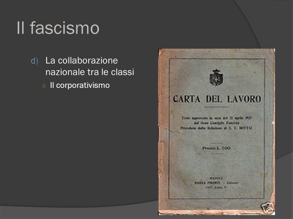 Il fascismo d) La collaborazione nazionale tra le classi ○ Il corporativismo