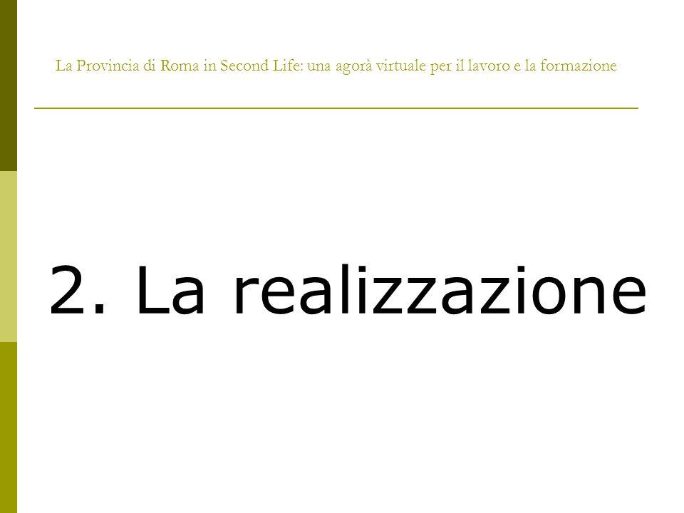 La Provincia di Roma in Second Life: una agorà virtuale per il lavoro e la formazione 2.