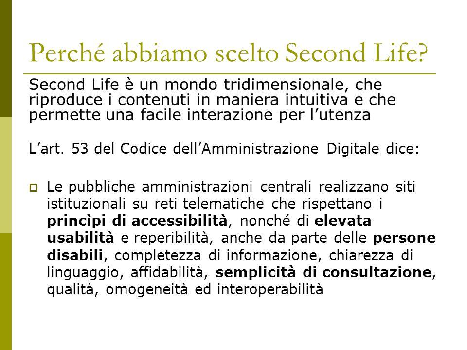 La formazione  La Provincia di Roma, con l'ausilio dei propri Centri di Formazione Professionali, si pone l'obiettivo di utilizzare Second Life anche come piattaforma per la formazione a distanza  I corsi erogati potranno riguardare sia argomenti interni al mondo virtuale (ad esempio il linguaggio di programmazione degli script di Second Life) che argomenti più tradizionali