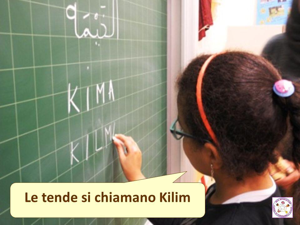 Le tende si chiamano Kilim