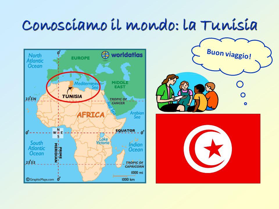 Conosciamo il mondo: la Tunisia Buon viaggio!