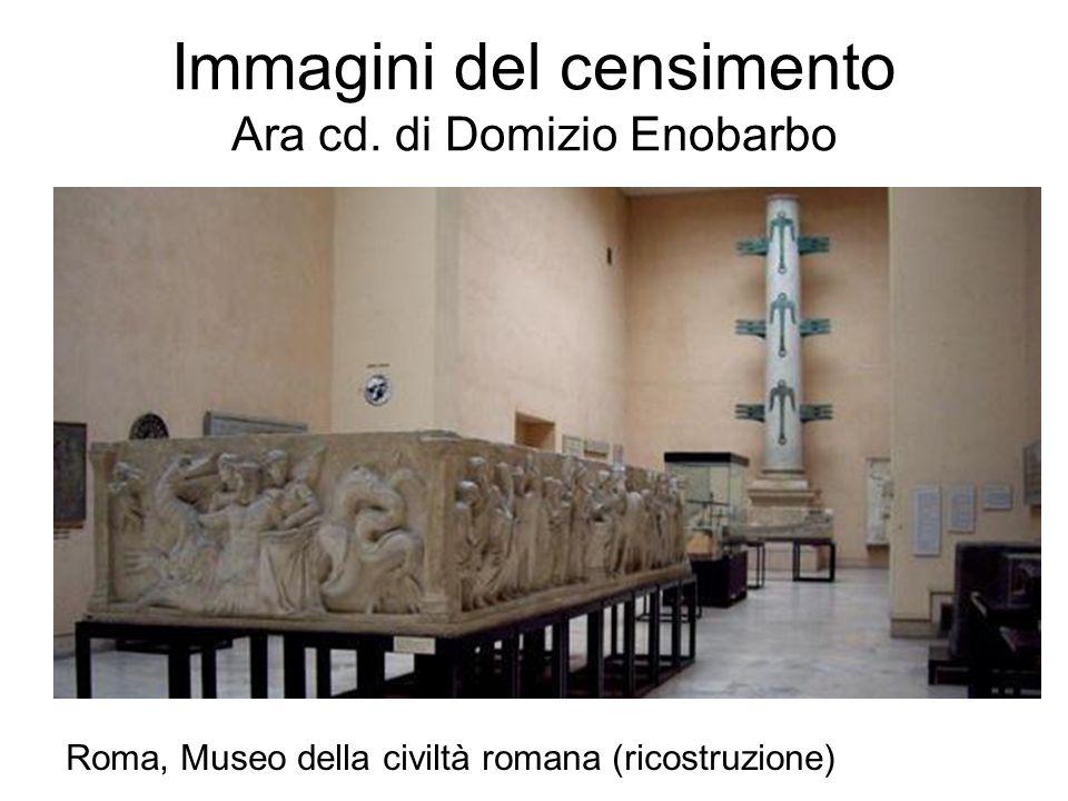 Immagini del censimento Ara cd. di Domizio Enobarbo Roma, Museo della civiltà romana (ricostruzione)