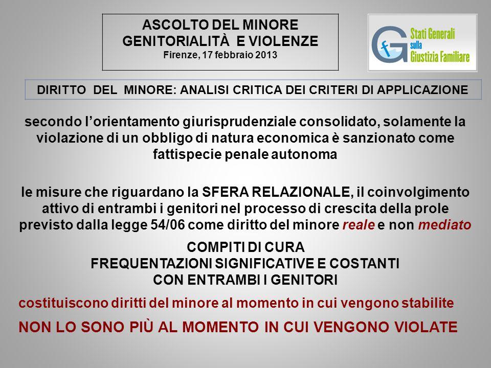 ASCOLTO DEL MINORE GENITORIALITÀ E VIOLENZE Firenze, 17 febbraio 2013 DIRITTO DEL MINORE: ANALISI CRITICA DEI CRITERI DI APPLICAZIONE secondo l'orient