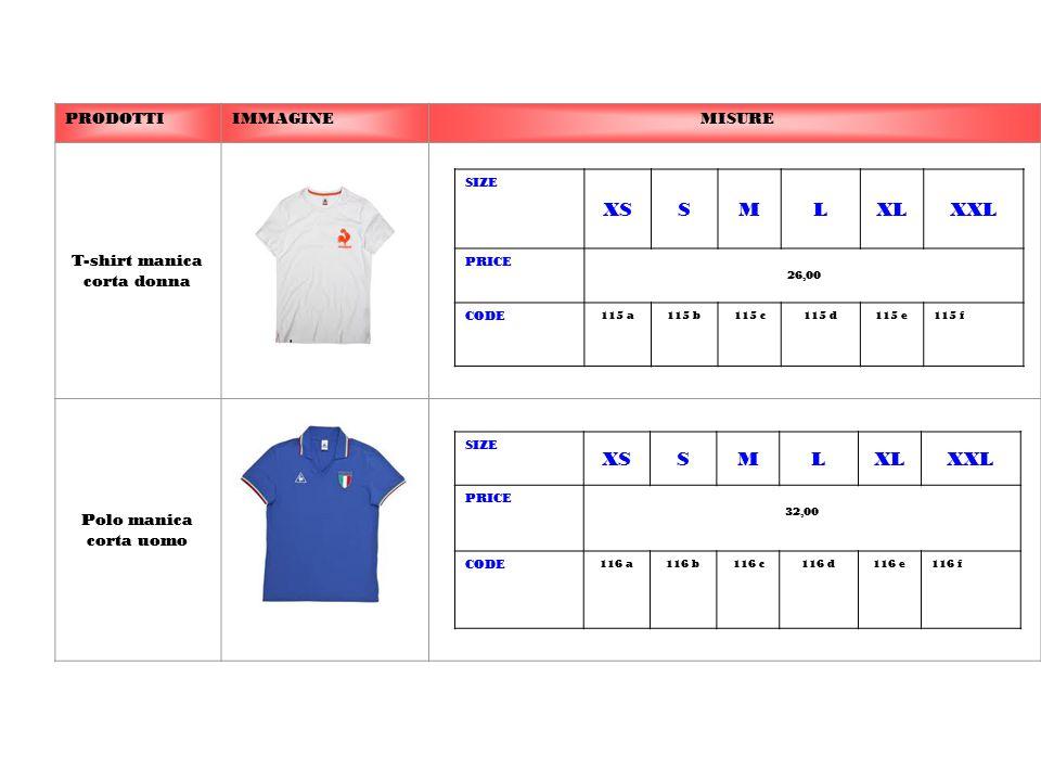 PRODOTTIIMMAGINE MISURE T-shirt manica corta donna Polo manica corta uomo SIZE XSSMLXLXXL PRICE 26,00 CODE 115 a115 b115 c115 d115 e115 f SIZE XSSMLXL