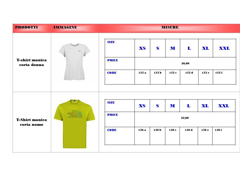 PRODOTTIIMMAGINE MISURE T-shirt manica corta donna T-Shirt manica corta uomo SIZE XSSMLXLXXL PRICE 26,00 CODE 155 a155 b155 c155 d155 e155 f SIZE XSSM