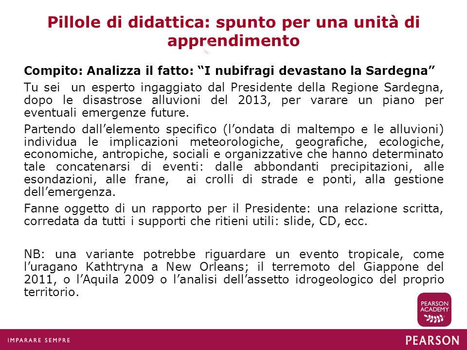 """Pillole di didattica: spunto per una unità di apprendimento Compito: Analizza il fatto: """"I nubifragi devastano la Sardegna"""" Tu sei un esperto ingaggia"""