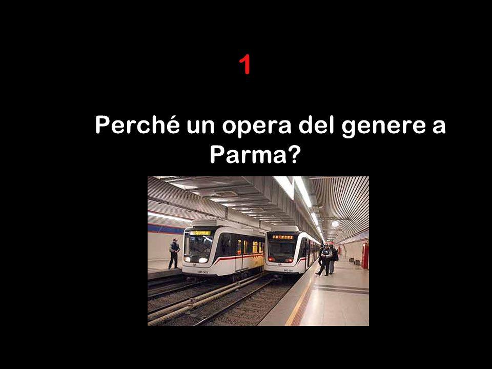 1 Perché un opera del genere a Parma