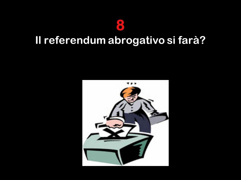 8 Il referendum abrogativo si farà