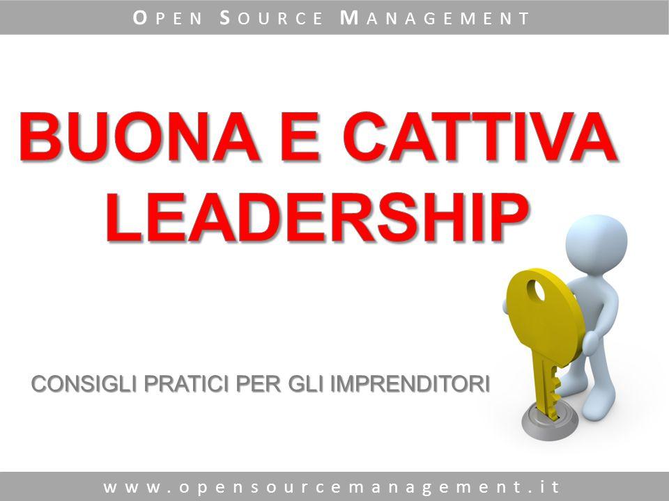 www.opensourcemanagement.it O PEN S OURCE M ANAGEMENT CONSIGLI PRATICI PER GLI IMPRENDITORI