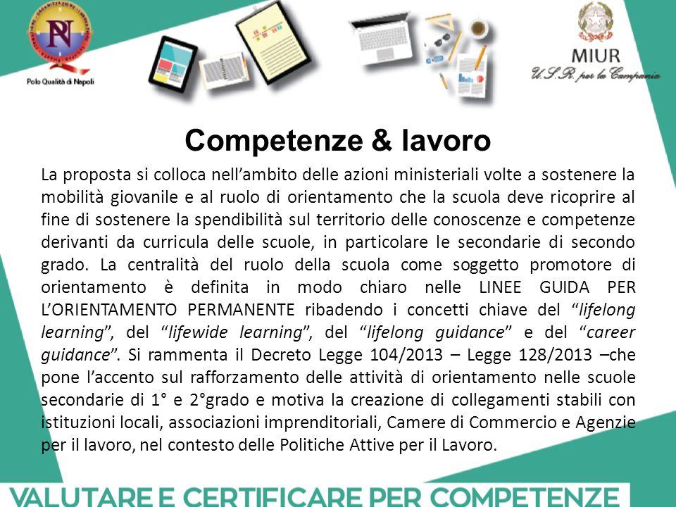 Competenze & lavoro La proposta si colloca nell'ambito delle azioni ministeriali volte a sostenere la mobilità giovanile e al ruolo di orientamento ch