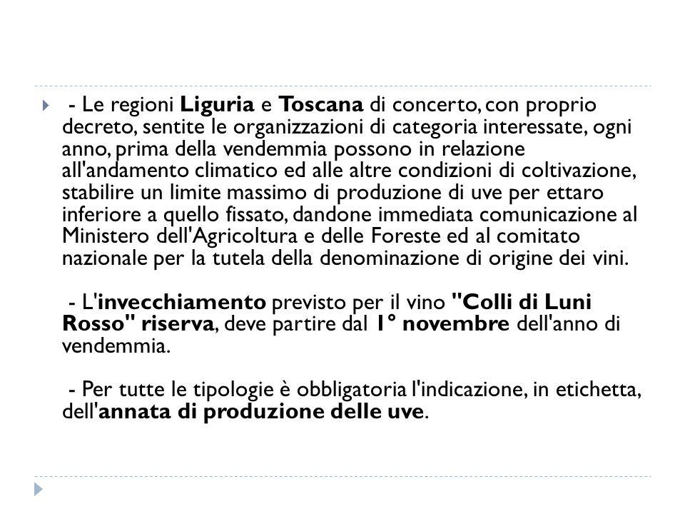  - Le regioni Liguria e Toscana di concerto, con proprio decreto, sentite le organizzazioni di categoria interessate, ogni anno, prima della vendemmi