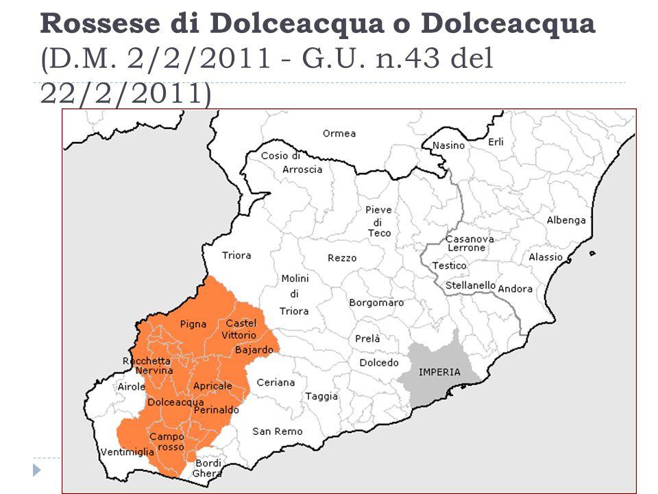 Rossese di Dolceacqua o Dolceacqua (D.M. 2/2/2011 - G.U. n.43 del 22/2/2011)
