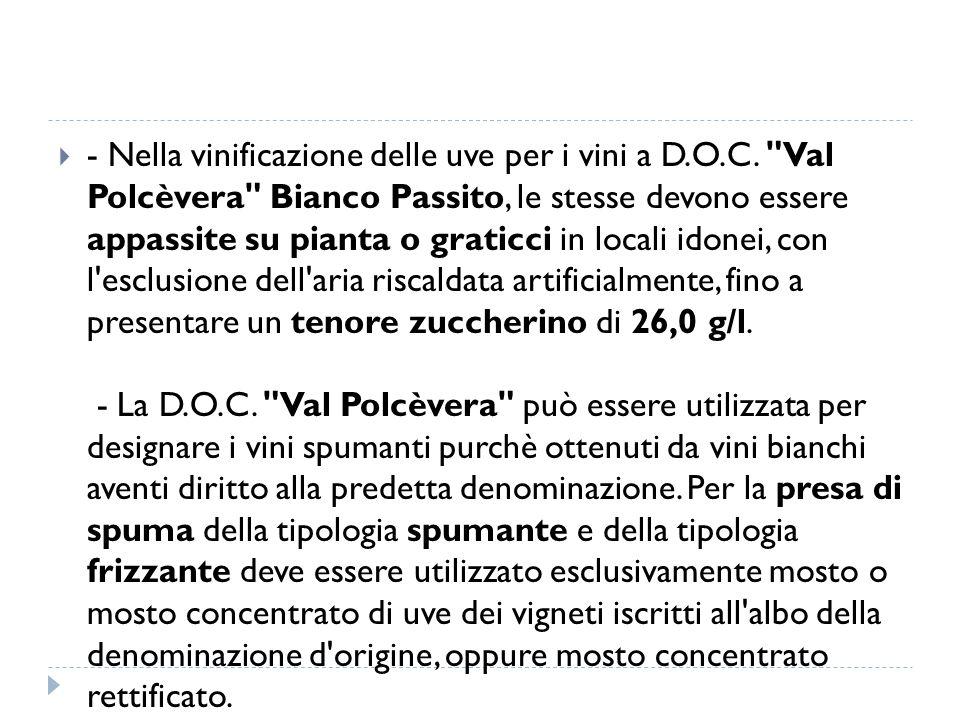  - Nella vinificazione delle uve per i vini a D.O.C.