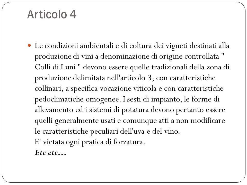 Articolo 4 Le condizioni ambientali e di coltura dei vigneti destinati alla produzione di vini a denominazione di origine controllata