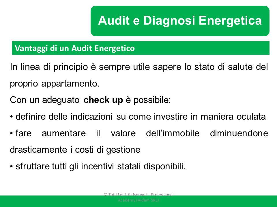 Audit e Diagnosi Energetica In linea di principio è sempre utile sapere lo stato di salute del proprio appartamento. Con un adeguato check up è possib