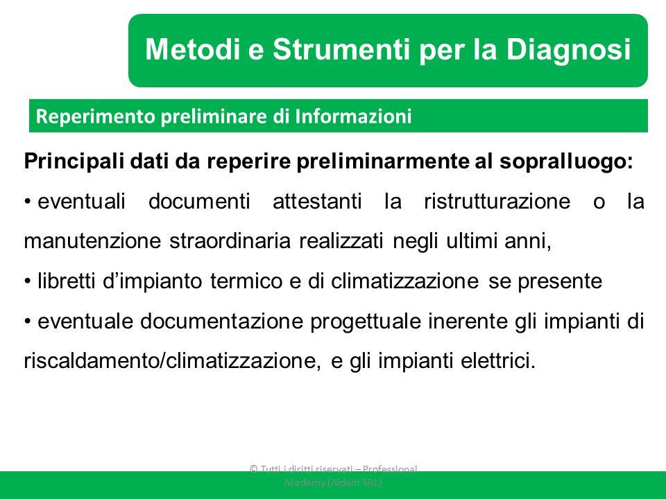 Metodi e Strumenti per la Diagnosi Principali dati da reperire preliminarmente al sopralluogo: eventuali documenti attestanti la ristrutturazione o la