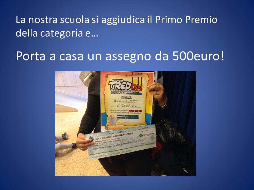 La nostra scuola si aggiudica il Primo Premio della categoria e… Porta a casa un assegno da 500euro!