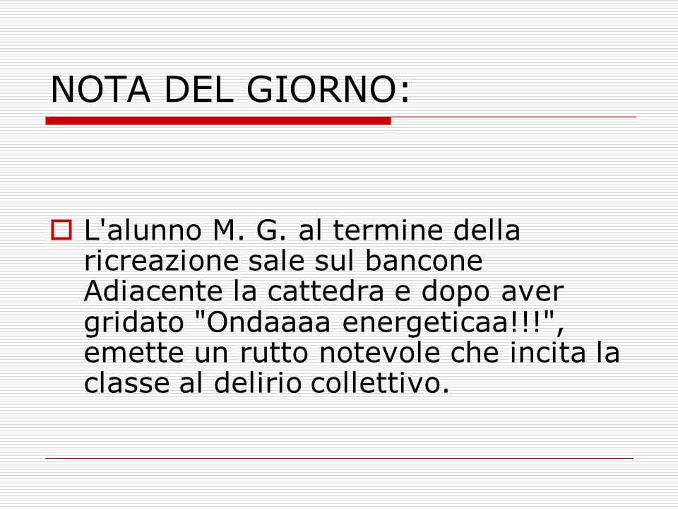 NOTA DEL GIORNO:  L alunno M. G.