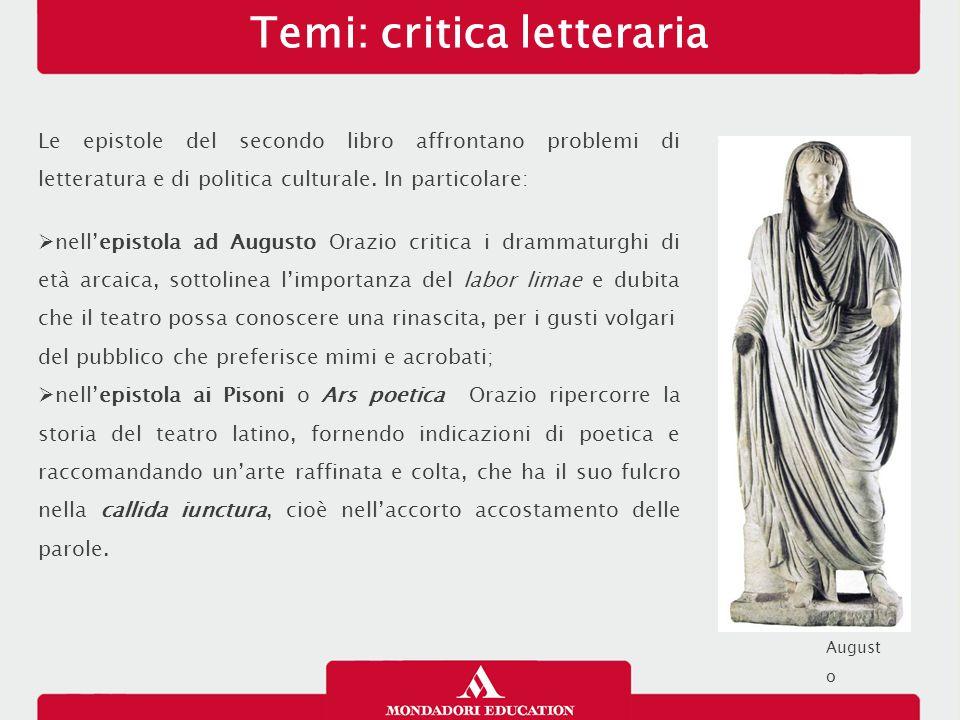 Temi: critica letteraria Le epistole del secondo libro affrontano problemi di letteratura e di politica culturale. In particolare:  nell'epistola ad