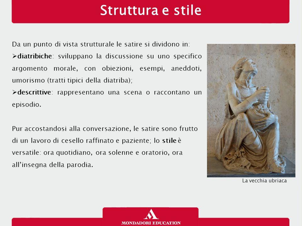 Struttura e stile Da un punto di vista strutturale le satire si dividono in:  diatribiche: sviluppano la discussione su uno specifico argomento moral