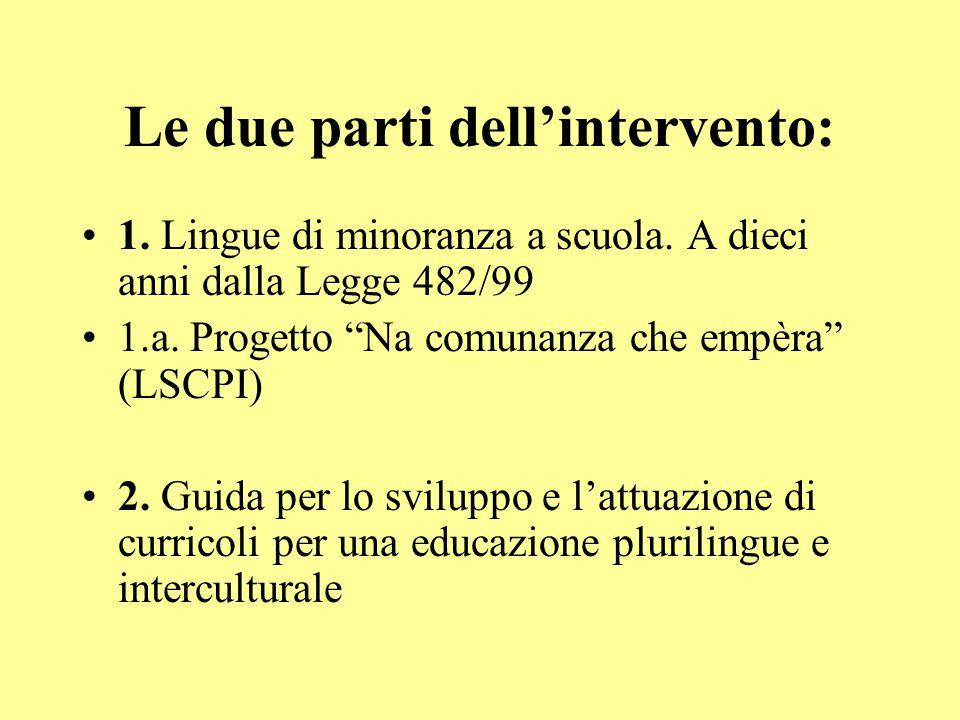Le due parti dell'intervento: 1. Lingue di minoranza a scuola.