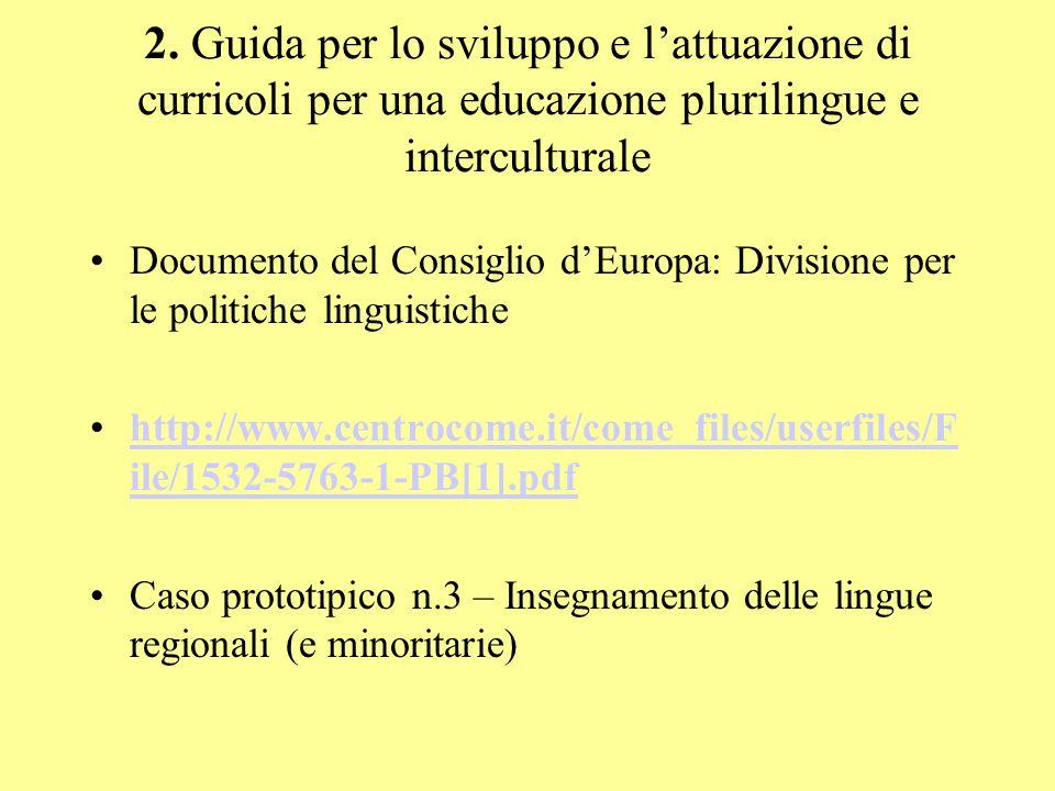 2. Guida per lo sviluppo e l'attuazione di curricoli per una educazione plurilingue e interculturale Documento del Consiglio d'Europa: Divisione per l