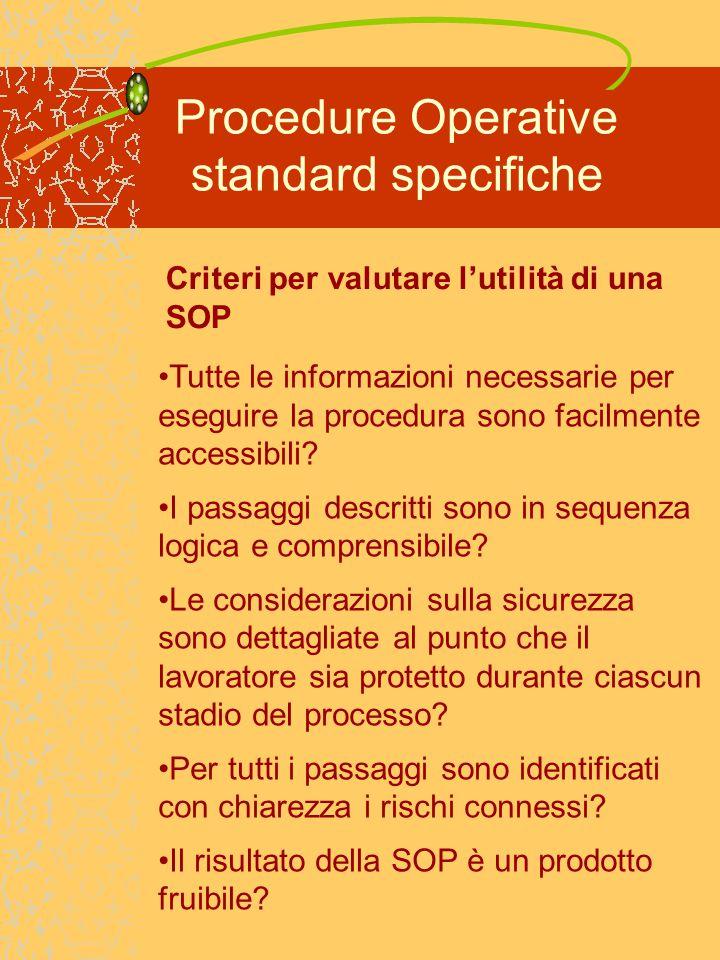 Procedure Operative standard specifiche Criteri per valutare l'utilità di una SOP Tutte le informazioni necessarie per eseguire la procedura sono facilmente accessibili.