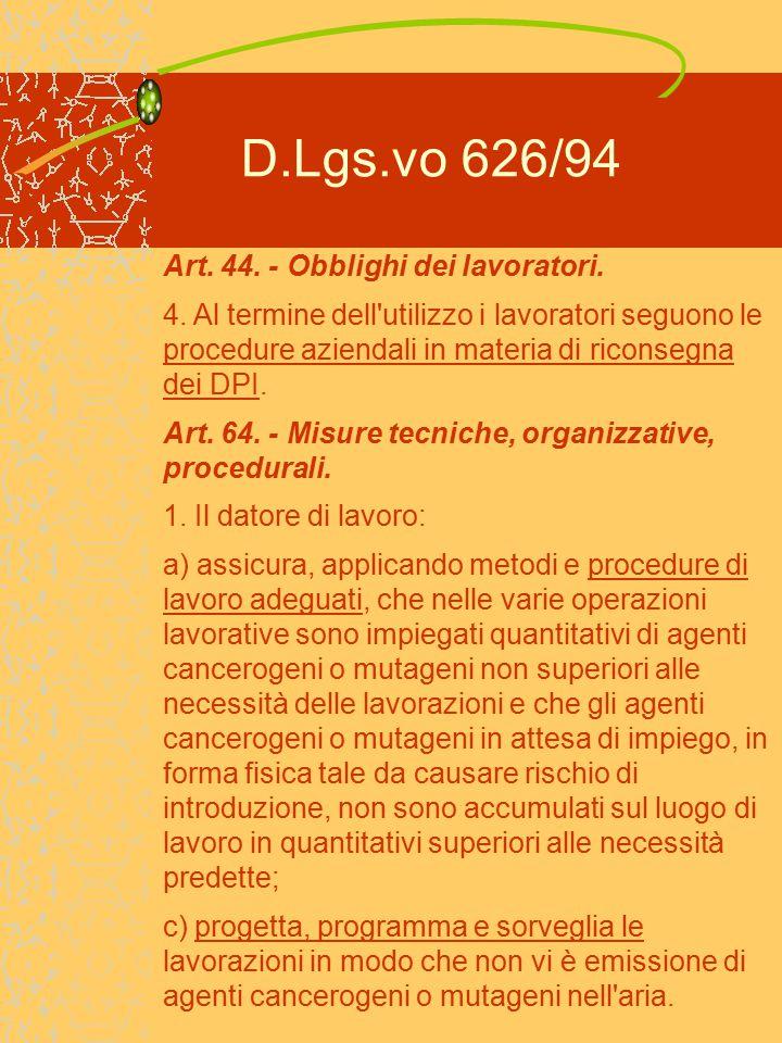 D.Lgs.vo 626/94 f) elabora procedure per i casi di emergenza che possono comportare esposizioni elevate; Art.