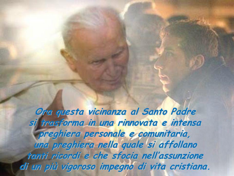 Ora questa vicinanza al Santo Padre si trasforma in una rinnovata e intensa preghiera personale e comunitaria, una preghiera nella quale si affollano