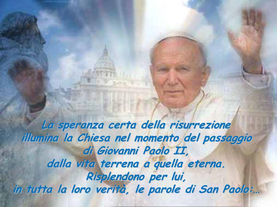 Addio Santo Padre, continua ad indicarci la strada da percorrere per vedere un giorno con te, lassù, il volto di Dio.