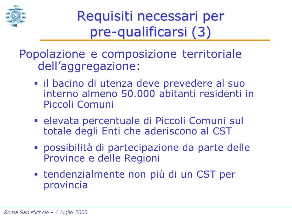 Roma San Michele – 1 luglio 2005 Requisiti necessari per pre-qualificarsi (3) Popolazione e composizione territoriale dell'aggregazione:  il bacino d