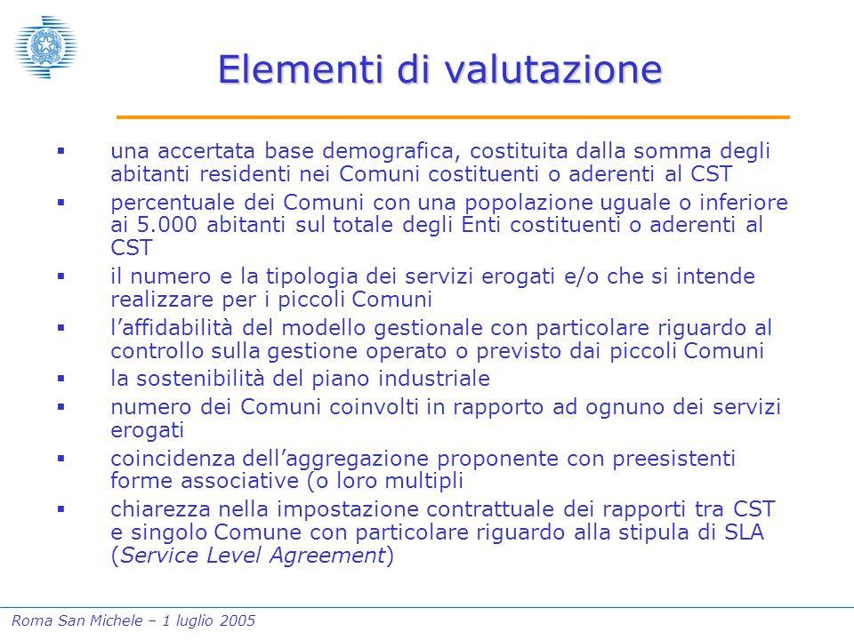 Roma San Michele – 1 luglio 2005 Elementi di valutazione  una accertata base demografica, costituita dalla somma degli abitanti residenti nei Comuni