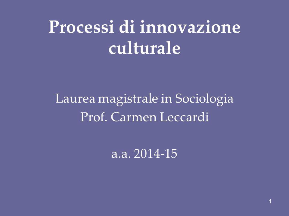 Di che cosa parleremo nel modulo: della centralità della vita quotidiana per la comprensione dei processi di innovazione sociale e culturale.