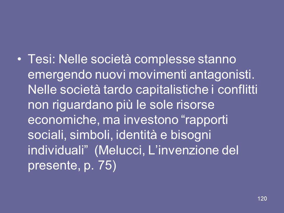 Tesi: Nelle società complesse stanno emergendo nuovi movimenti antagonisti. Nelle società tardo capitalistiche i conflitti non riguardano più le sole