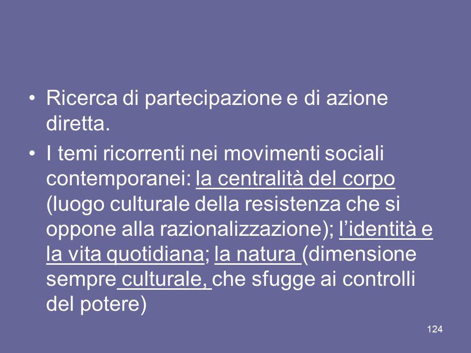 Ricerca di partecipazione e di azione diretta. I temi ricorrenti nei movimenti sociali contemporanei: la centralità del corpo (luogo culturale della r
