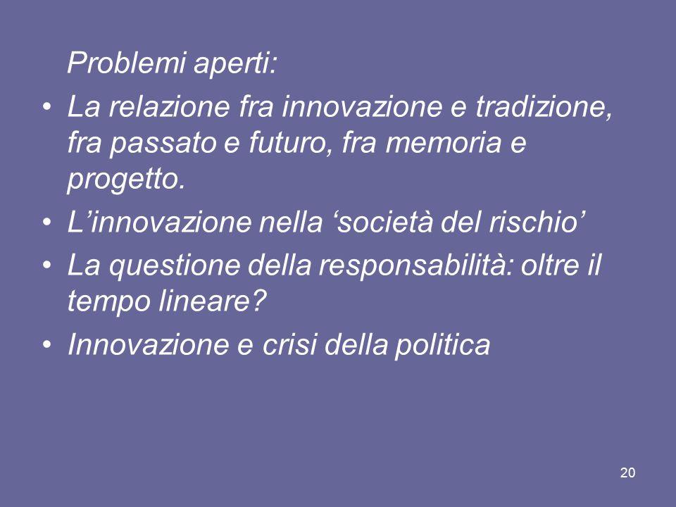 Problemi aperti: La relazione fra innovazione e tradizione, fra passato e futuro, fra memoria e progetto. L'innovazione nella 'società del rischio' La