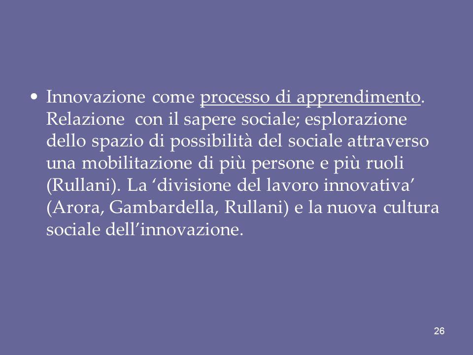 Innovazione come processo di apprendimento. Relazione con il sapere sociale; esplorazione dello spazio di possibilità del sociale attraverso una mobil