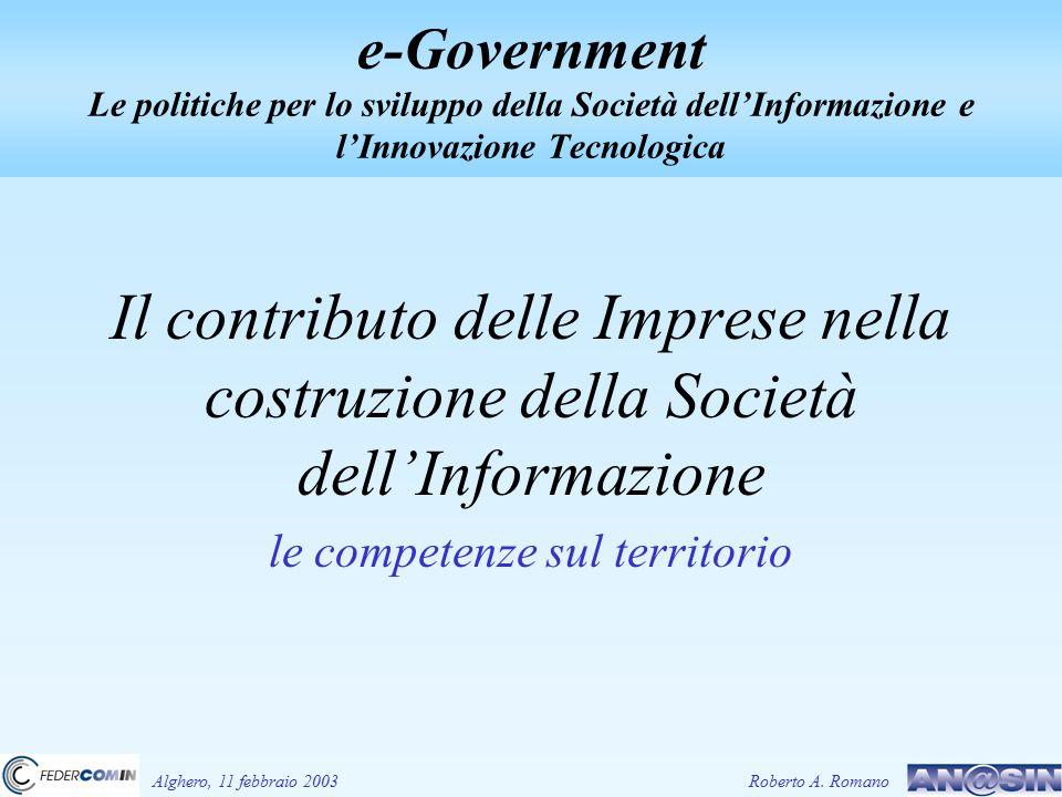 e-Government Le politiche per lo sviluppo della Società dell'Informazione e l'Innovazione Tecnologica Il contributo delle Imprese nella costruzione de