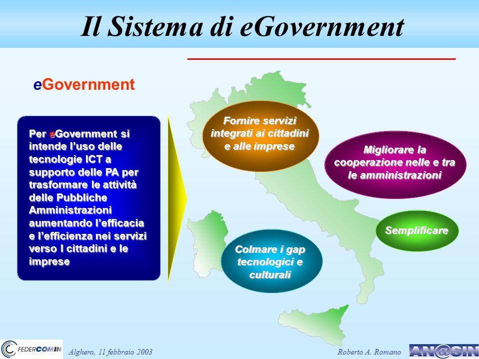 Colmare i gap tecnologici e culturali Fornire servizi integrati ai cittadini e alle imprese Migliorare la cooperazione nelle e tra le amministrazioni