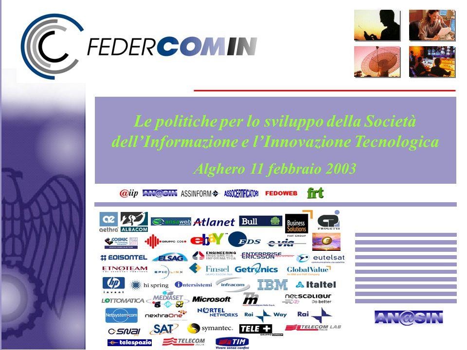 Le politiche per lo sviluppo della Società dell'Informazione e l'Innovazione Tecnologica Alghero 11 febbraio 2003